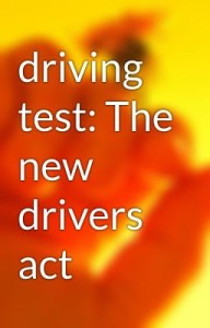 New drivers Act